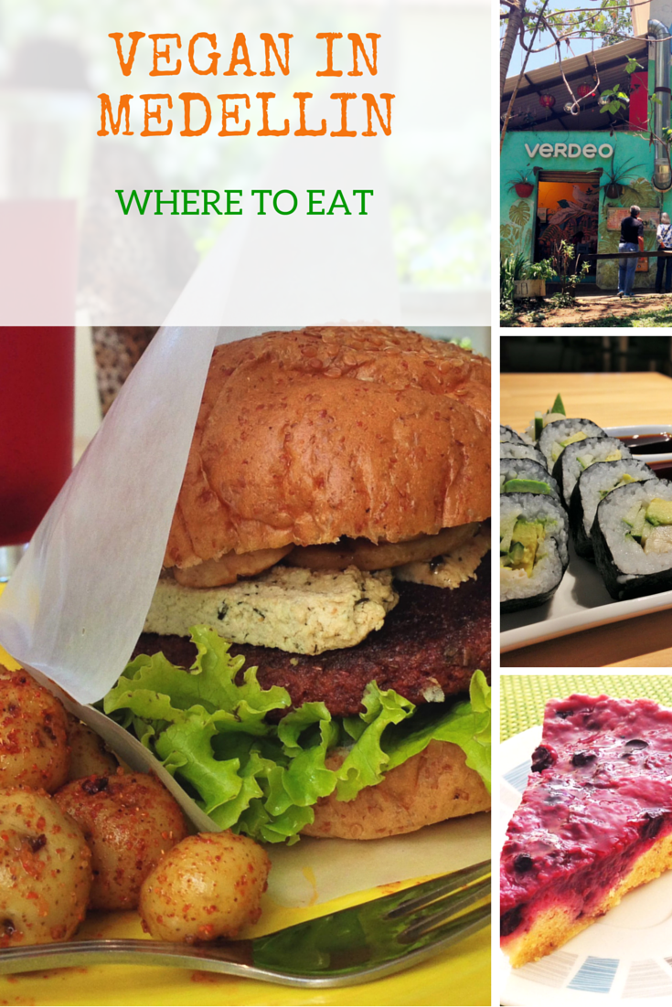 Vegan In Medellin Colombia Where To Eat Out Veggie Visa Vegan Travel Best Vegan Restaurants Culinary Travel