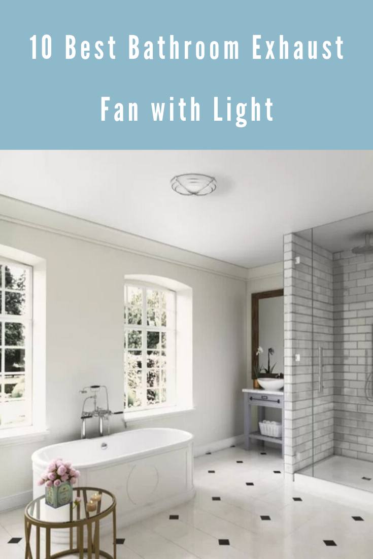 Get A Good Bathroom Exhaust Fan That Comes With A Light Take A