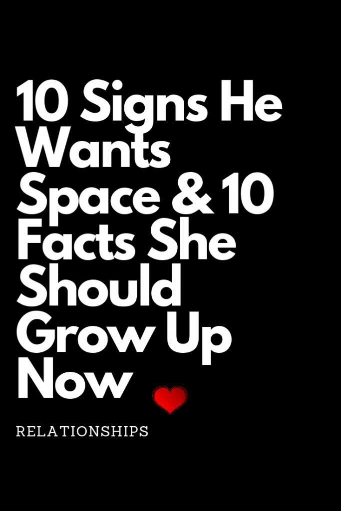 when he wants space