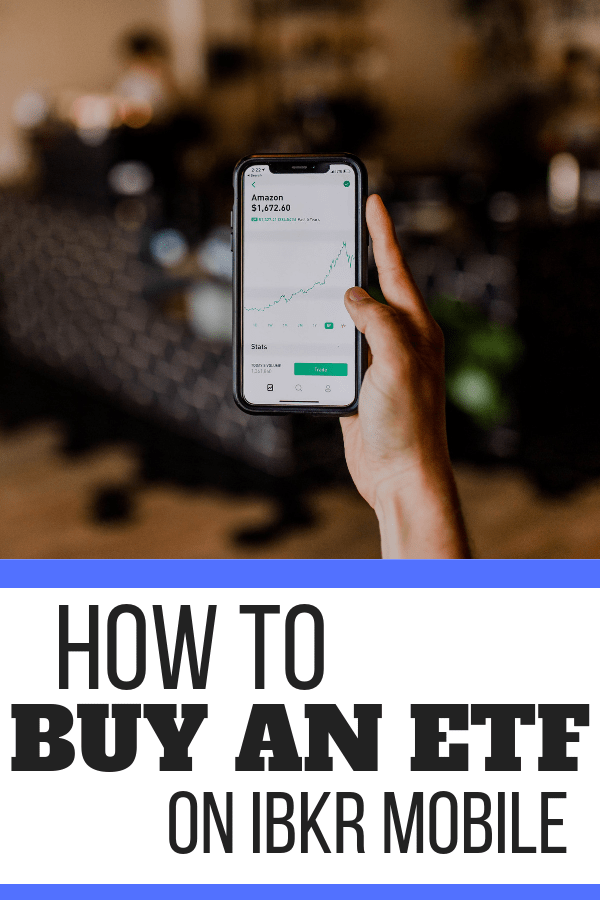 How To Buy An Etf From Ibkr Mobile Interactive Brokers