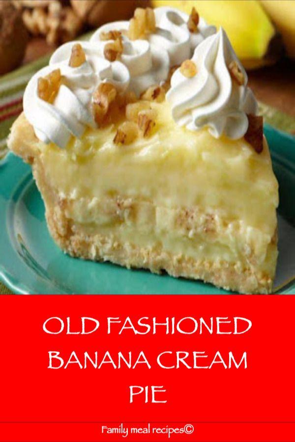 OLD FASHIONED BANANA CREAM PIE - Family meal recipes #bananapie