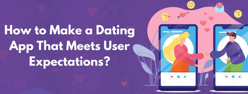 Dating App Development Build an app that meets user