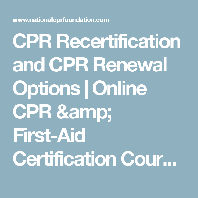 Cpr Recertification And Cpr Renewal Options Online Cpr First Aid