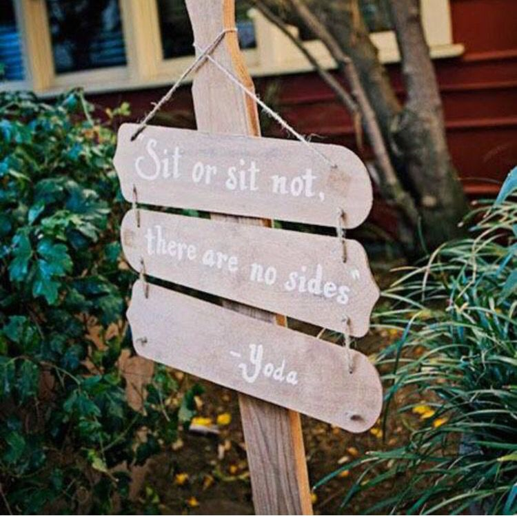 Star Wars Wedding Signs: Star Wars Wedding Sign.. Sit Or Sit Not There Are No Sides