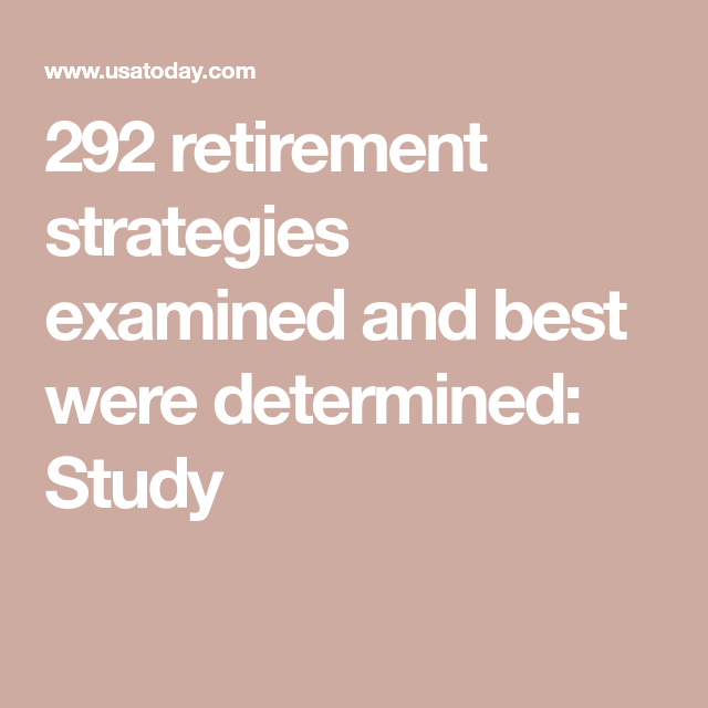 Stanford Analyzed  Retirement Strategies  HereS What Its
