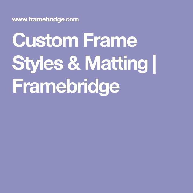 Custom Frame Styles & Matting | Framebridge | AHaus interior ...