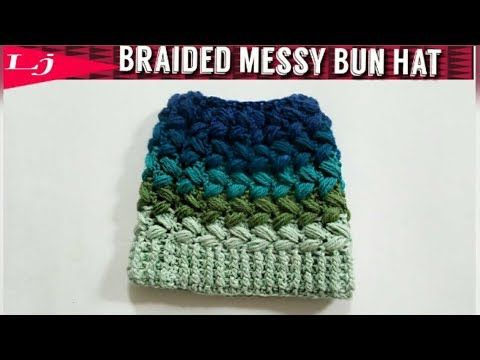 9d037ed760031 Crochet Messy Bun hat. The Braided stitch - YouTube
