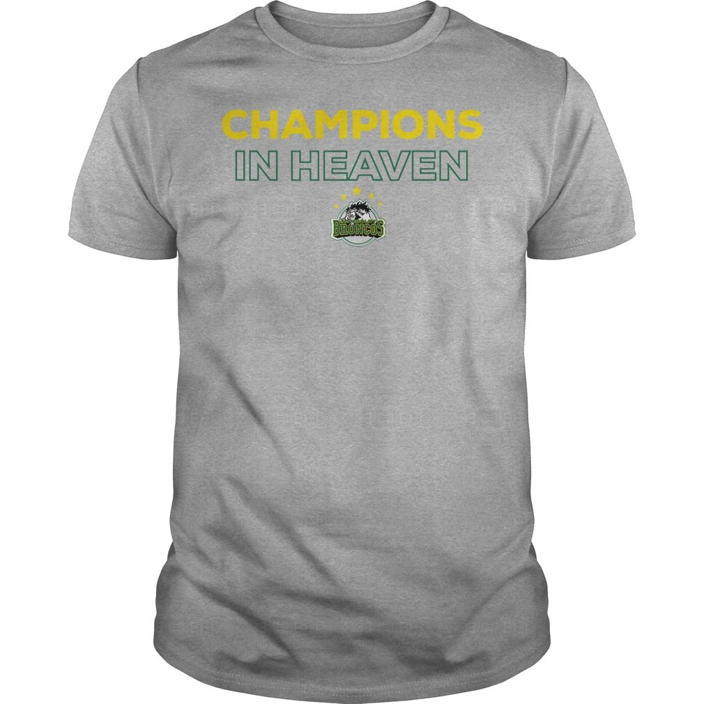 4f942b05a Humboldt Broncos Champion In Heaven Shirt is perfect shirt for men and  women. This shirt is designed with 100% cotton