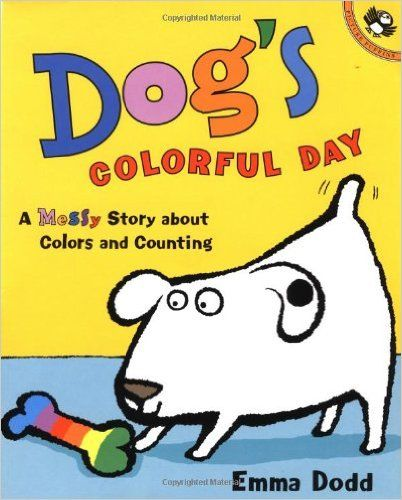 Dog's Colorful Day: A Messy Story About Colors and Counting (Picture Puffins): Emma Dodd: 9780142500194: Amazon.com: Books