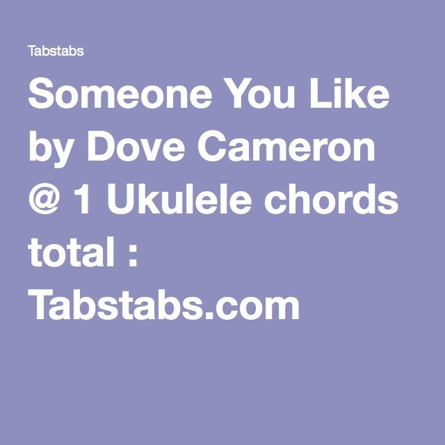 Someone You Like By Dove Cameron 1 Ukulele Chords Total Tabstabs