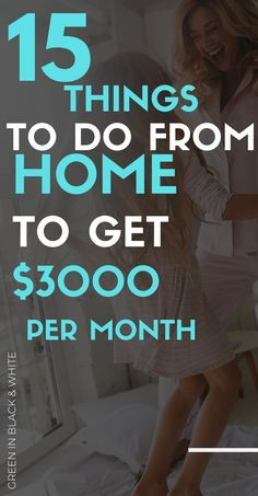 15 Things To Do From To Get $3000 per Month!!