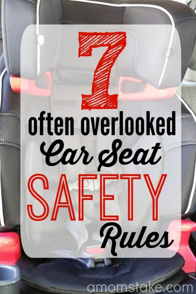 7 Often Overlooked Car Seat Safety Rules | Car seat safety, Car ...