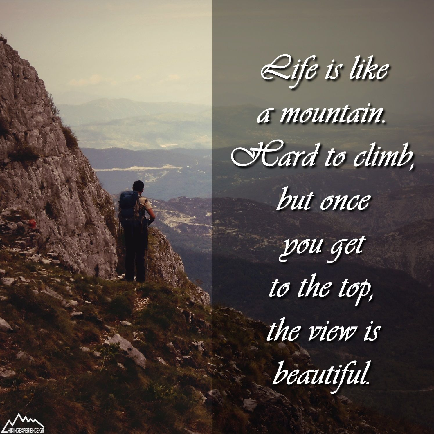 Life Is Like A Mountain Hard To Climb But Once You Get To The Top The View Is Beautiful Hiking Quotes Life Is Like Life Quotes Pictures