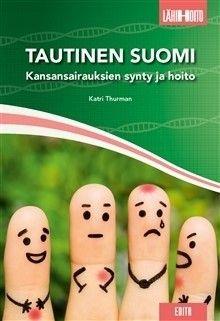Tautinen Suomi : kansansairauksien synty ja hoito / Katri Thurman.