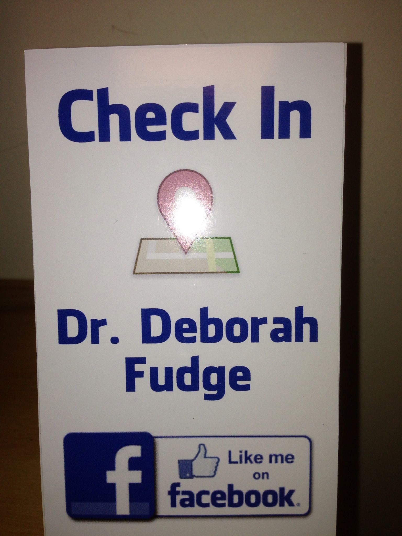 "Stepping it up with cute little placards to remind patients to check in at my chiropractic office and ""like "" me on FB!  Welcome to the new millennium !"