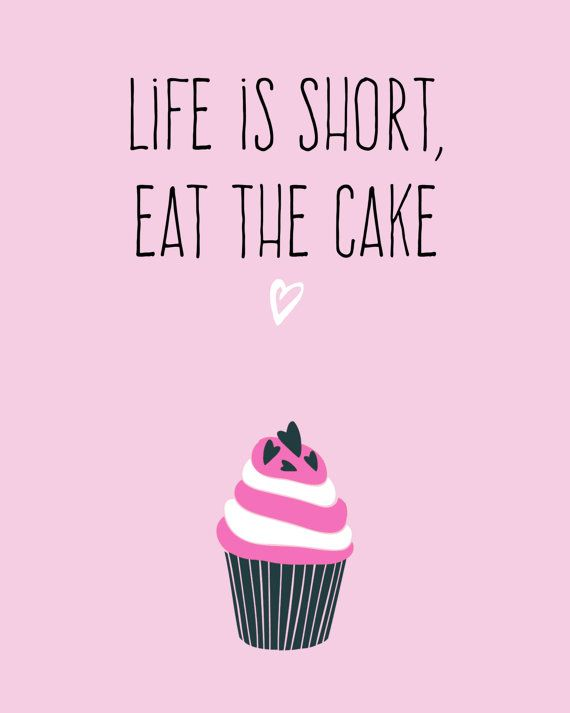 Funny Prints Life Is Short Eat The Cake By CraftyCowDesign