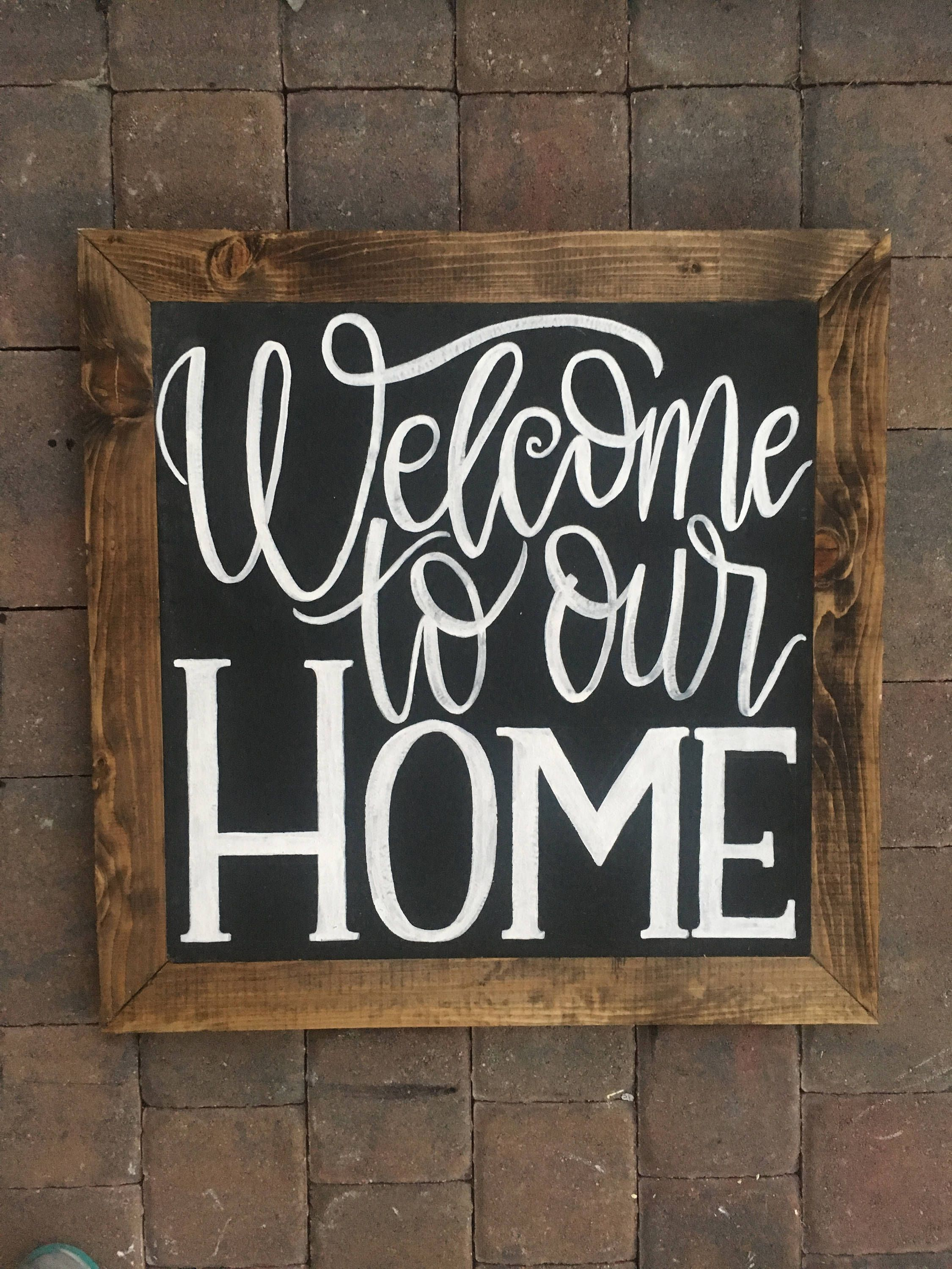 Welcome To Our Home Wood Sign Modern Farmhouse Calligraphy Lettering Chalkboard Art By Jriddesigns On Etsy