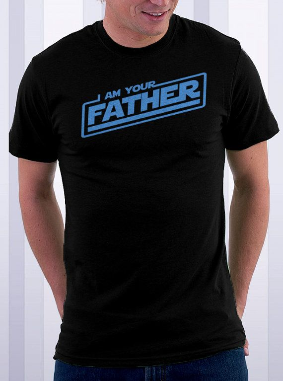 Star Wars I AM YOUR FATHER Tshirt. Perfect for everyone in ...