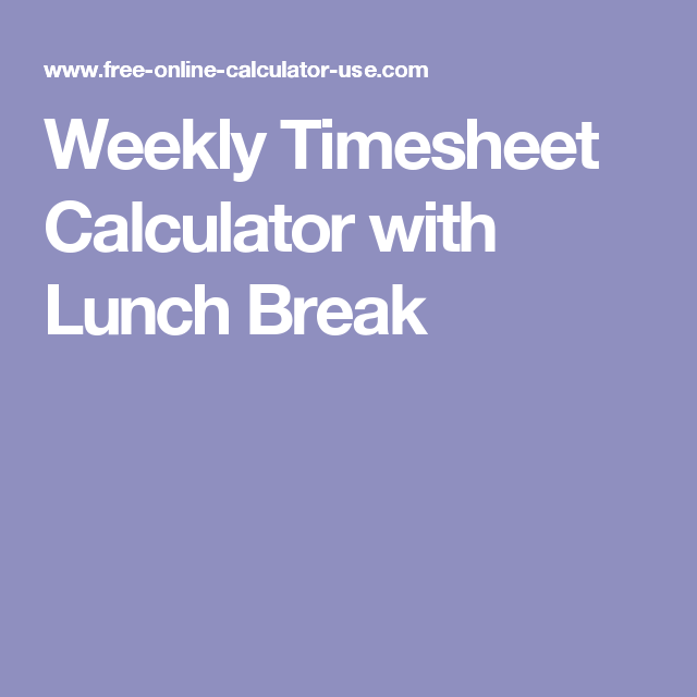 Weekly Timesheet Calculator With Lunch Break Bookkeeping