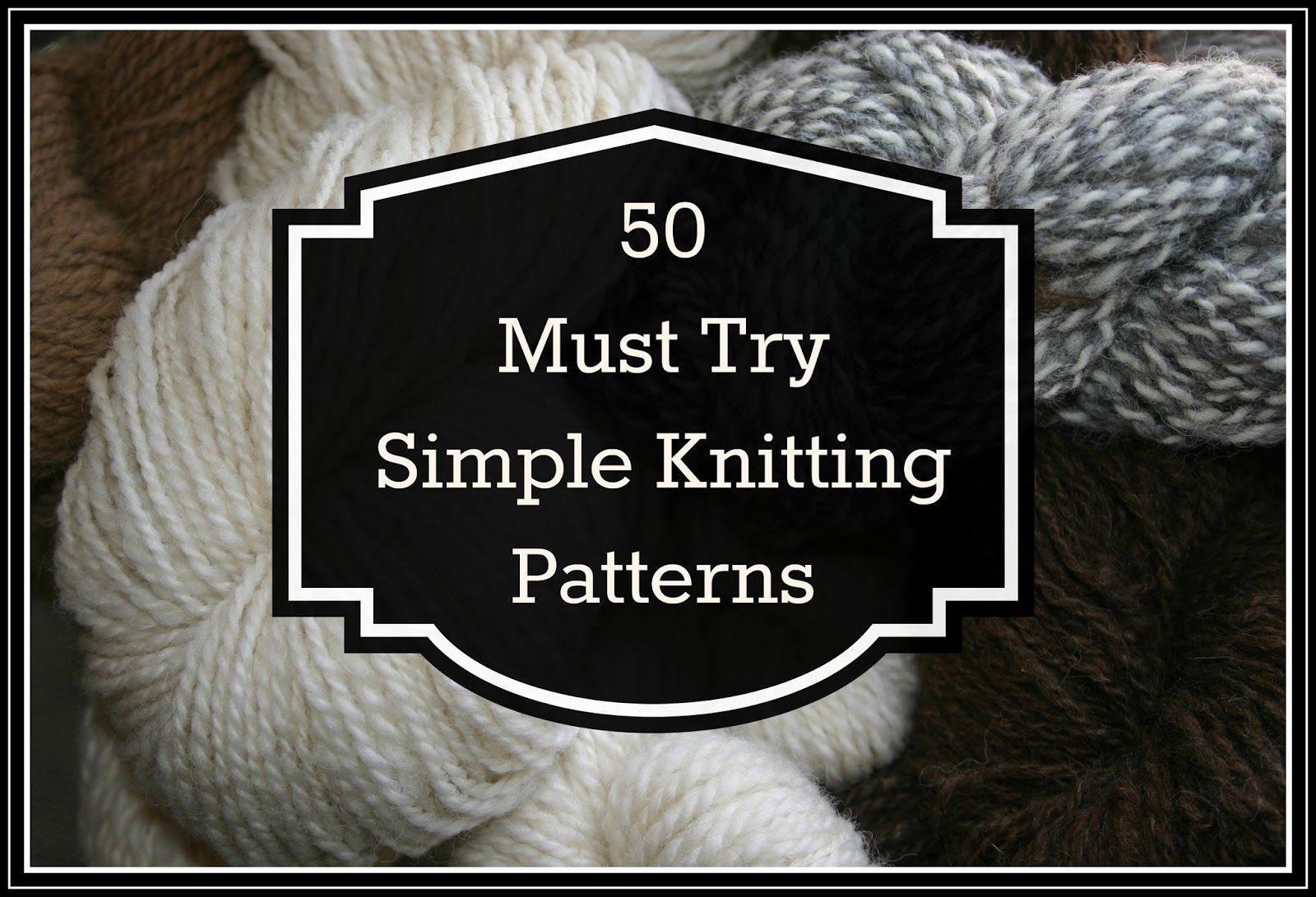 face03e4567e85 50 Must Try Simple Knitting Patterns Knitting Needles