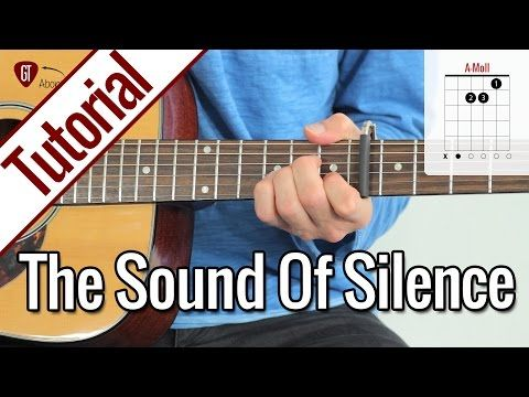Simon & Garfunkel – The Sound Of Silence | Gitarren Tutorial Deutsch – YouTube – Josefa