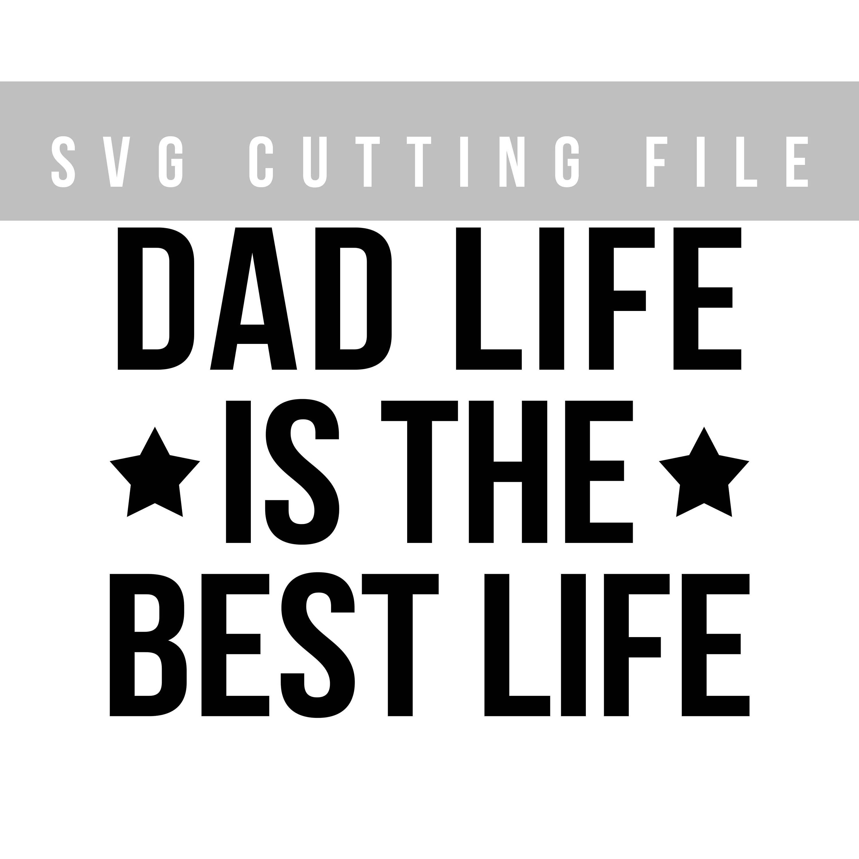 7da2da6d4 Dad life is the best life SVG cutting file Father svg Cricut cut file  Sayings svg file Iron on design Father's day svg T-shirt design Daddy by ...