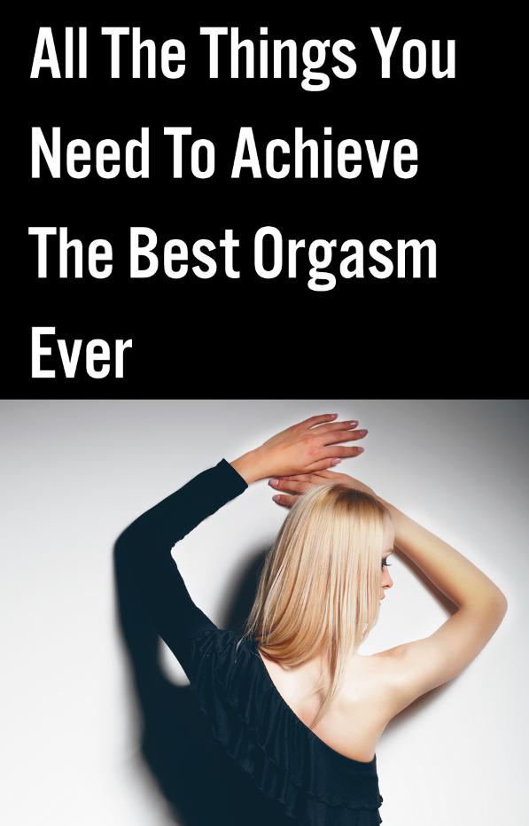 How do i achieve the best orgasm