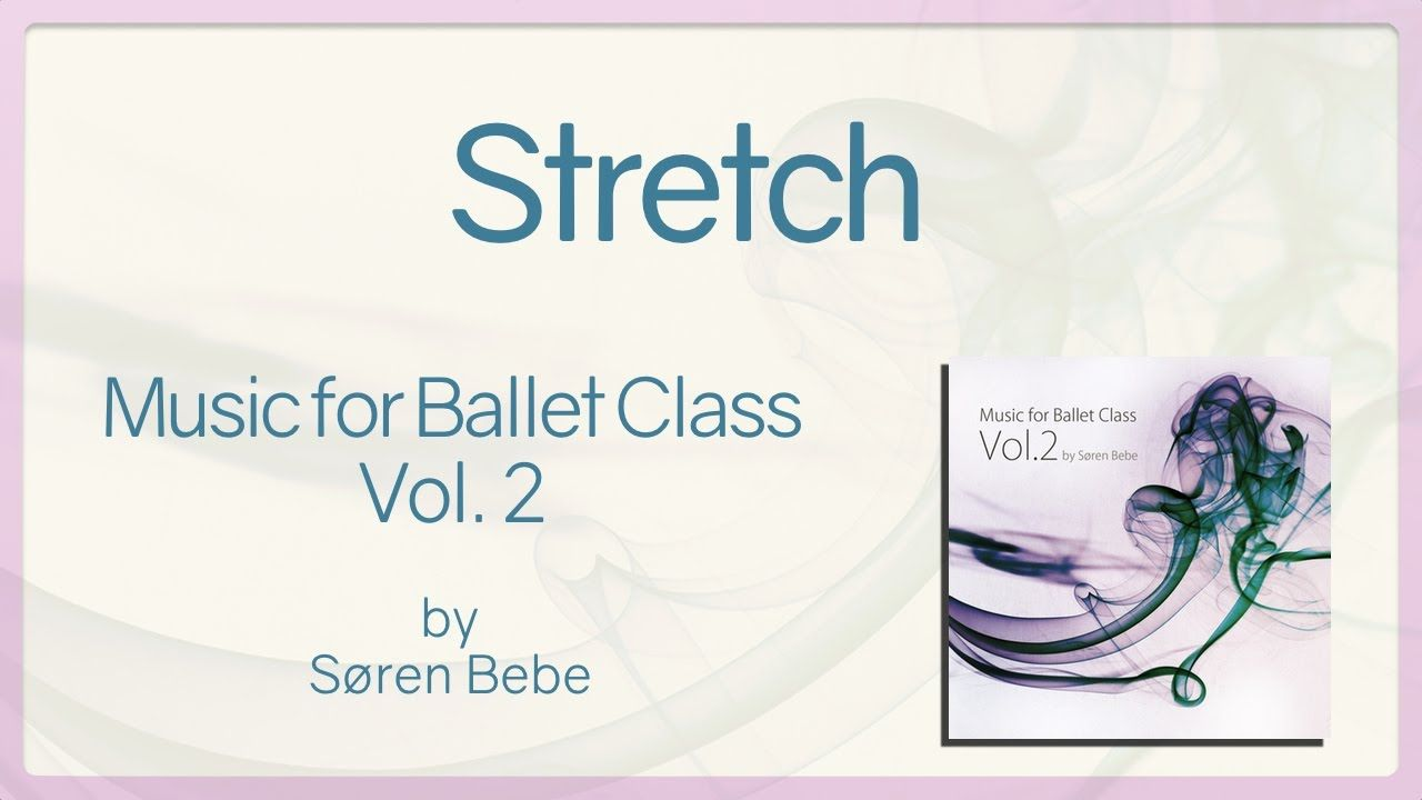 Stretch Music For Ballet Class Vol 2 Original Piano Songs By