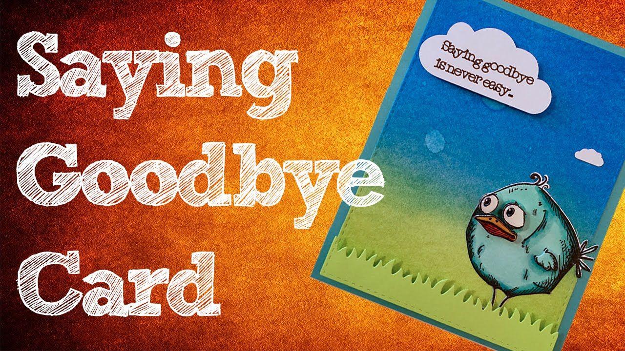 saying goodbye card  farewell cards cards sayings