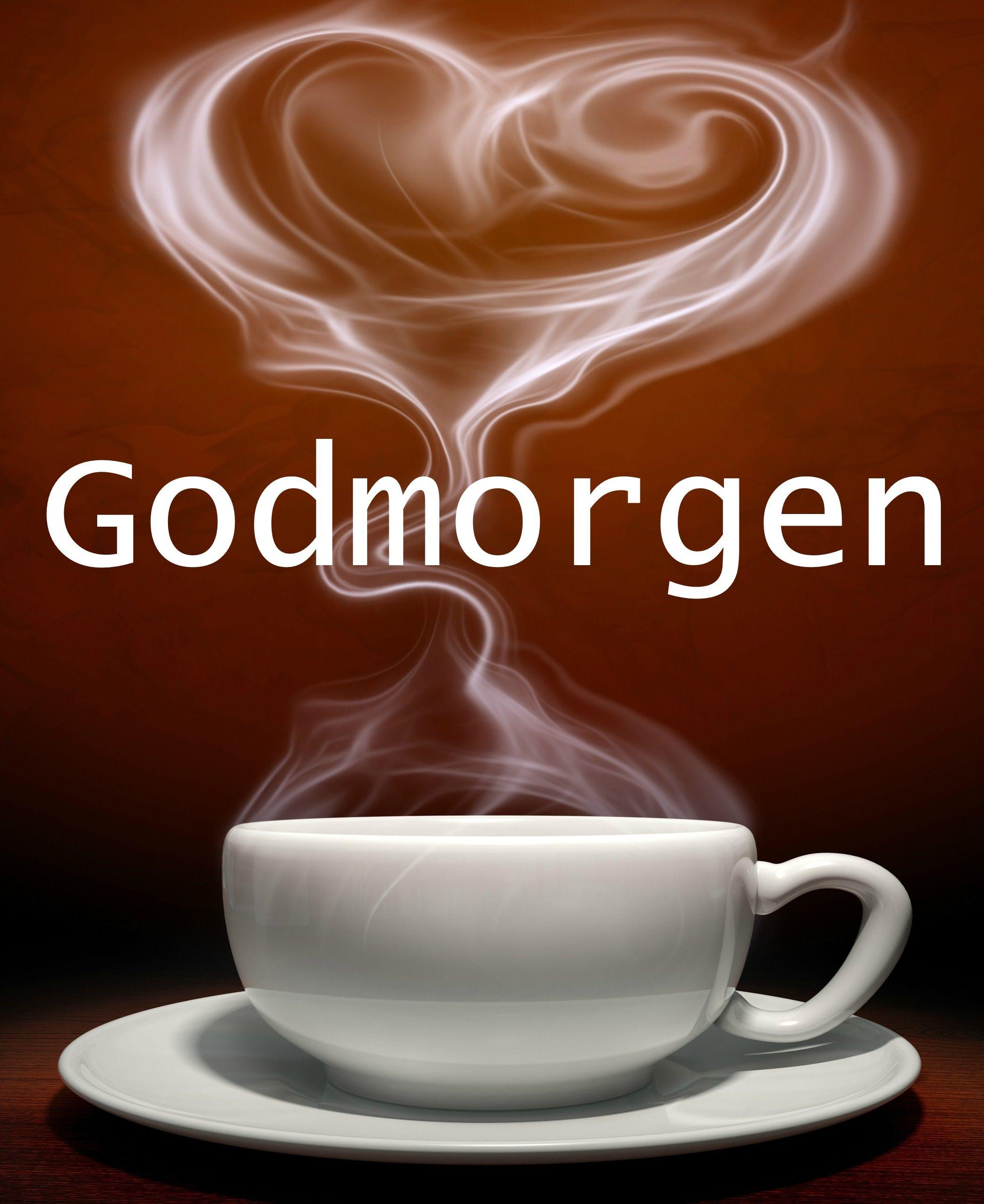 Godmorgen Godmorgen Godmorgen Citater Godmorgen Kaffe