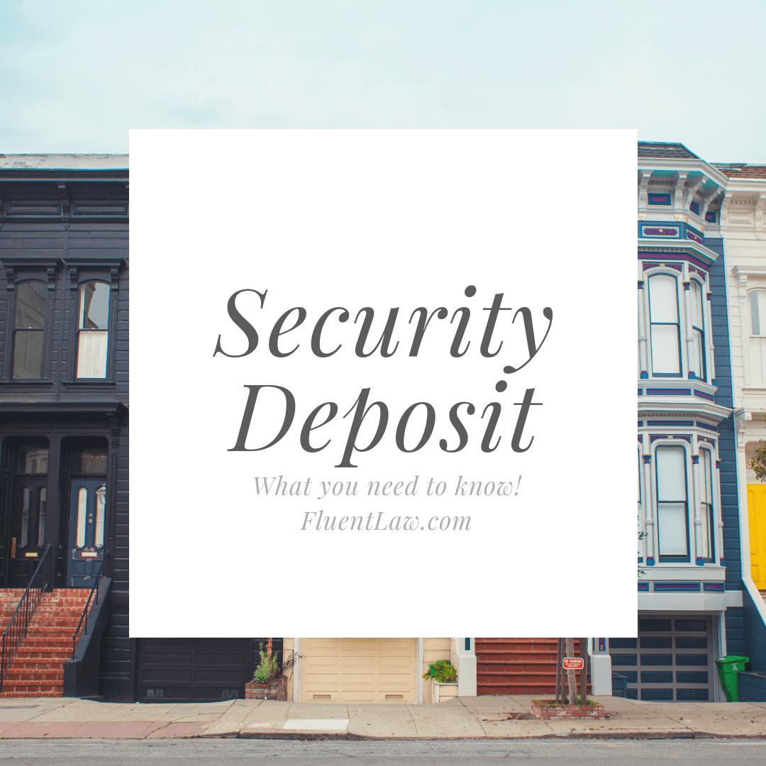 SECURITY DEPOSIT Deposit, Security, Fluent