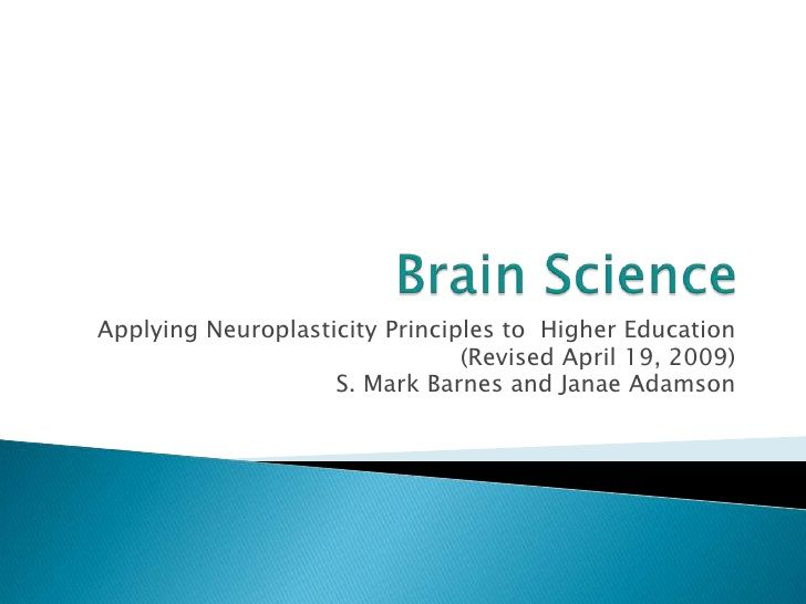 How To Apply Brain Science Of >> Brain Science Applying Neuroplasticity Principles To Higher