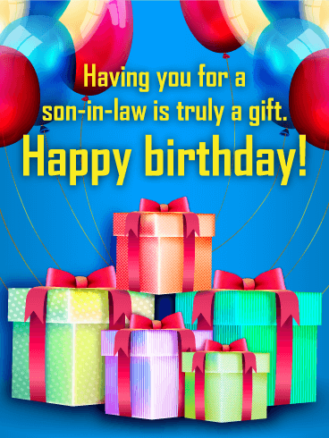 You Are Truly A Gift Happy Birthday Card For Son In Law Birthday Greeting Cards By Davia Birthday Cards For Son Happy Birthday Son Happy Birthday Cards