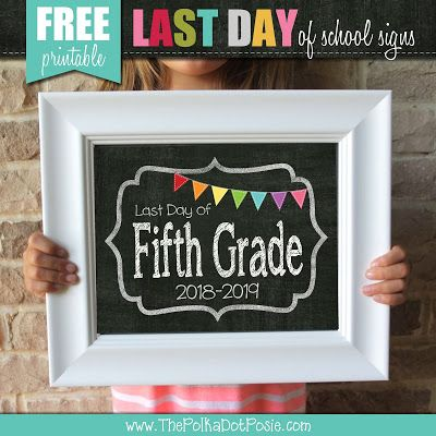 The Polka Dot Posie: FREE {Printable} Last Day of School Signs! #firstdayofschoolsign