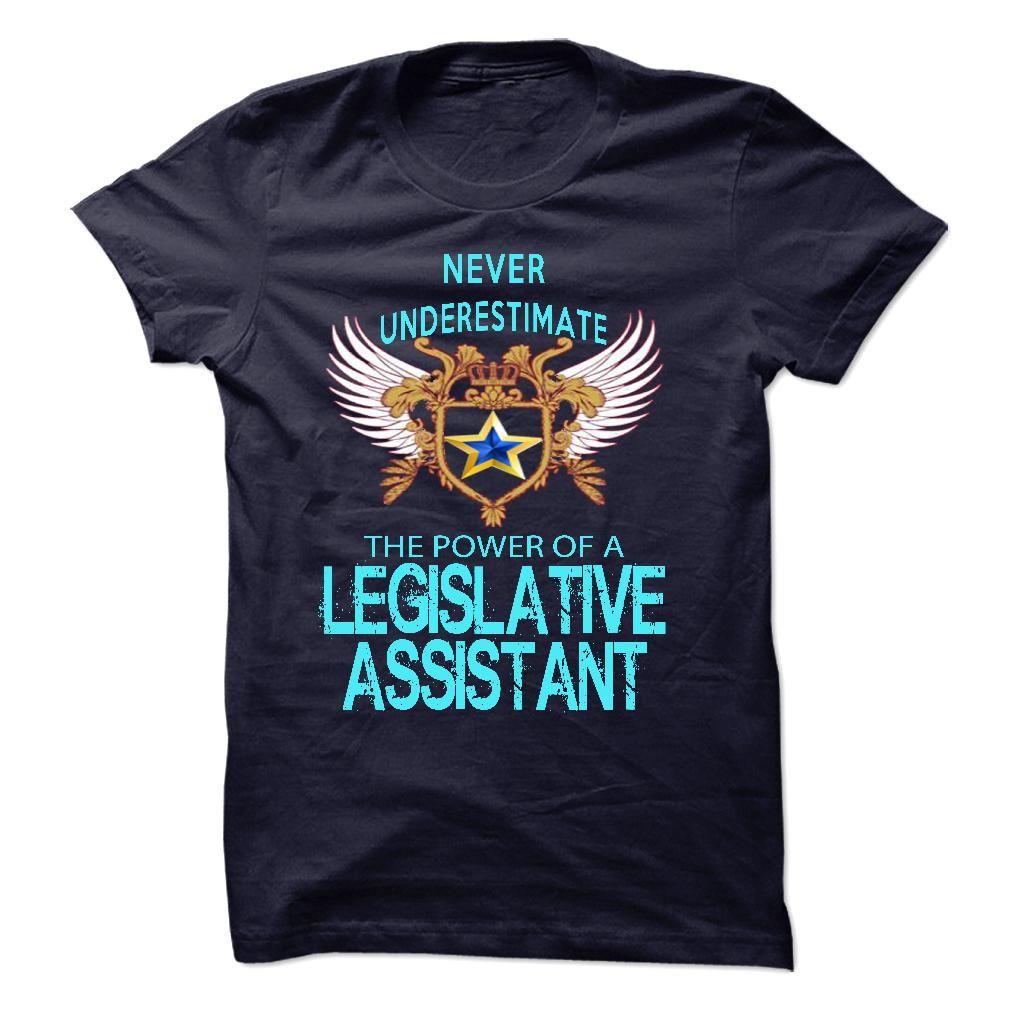 Never Underestimate The Power A Legislative Assistant T-Shirt, Hoodie Legislative Assistant