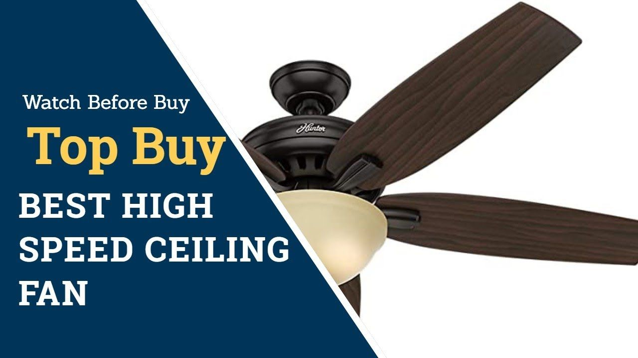 Top 8 Best High Speed Ceiling Fan How To Buy A Good Ceiling Fan Best Ceiling Fans Ceiling Fan Ceiling