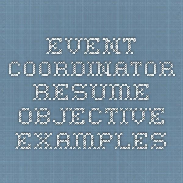Event Coordinator Resume Objective Examples