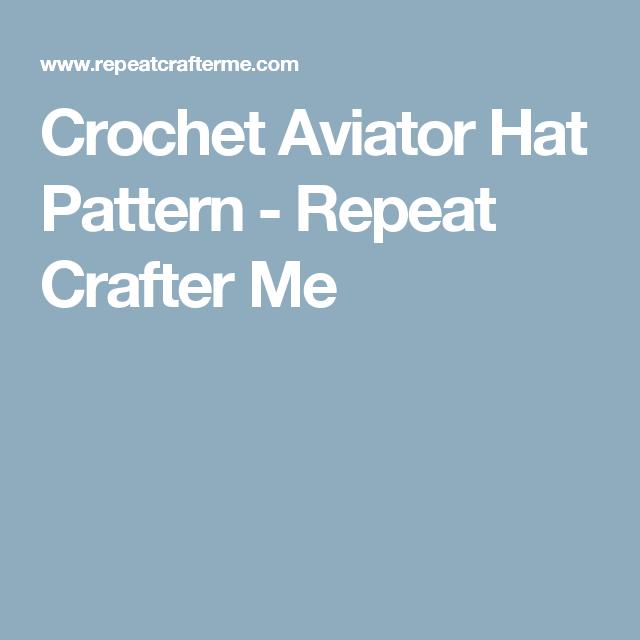 Crochet Aviator Hat Pattern Repeat Crafter Me Aurora Pinterest