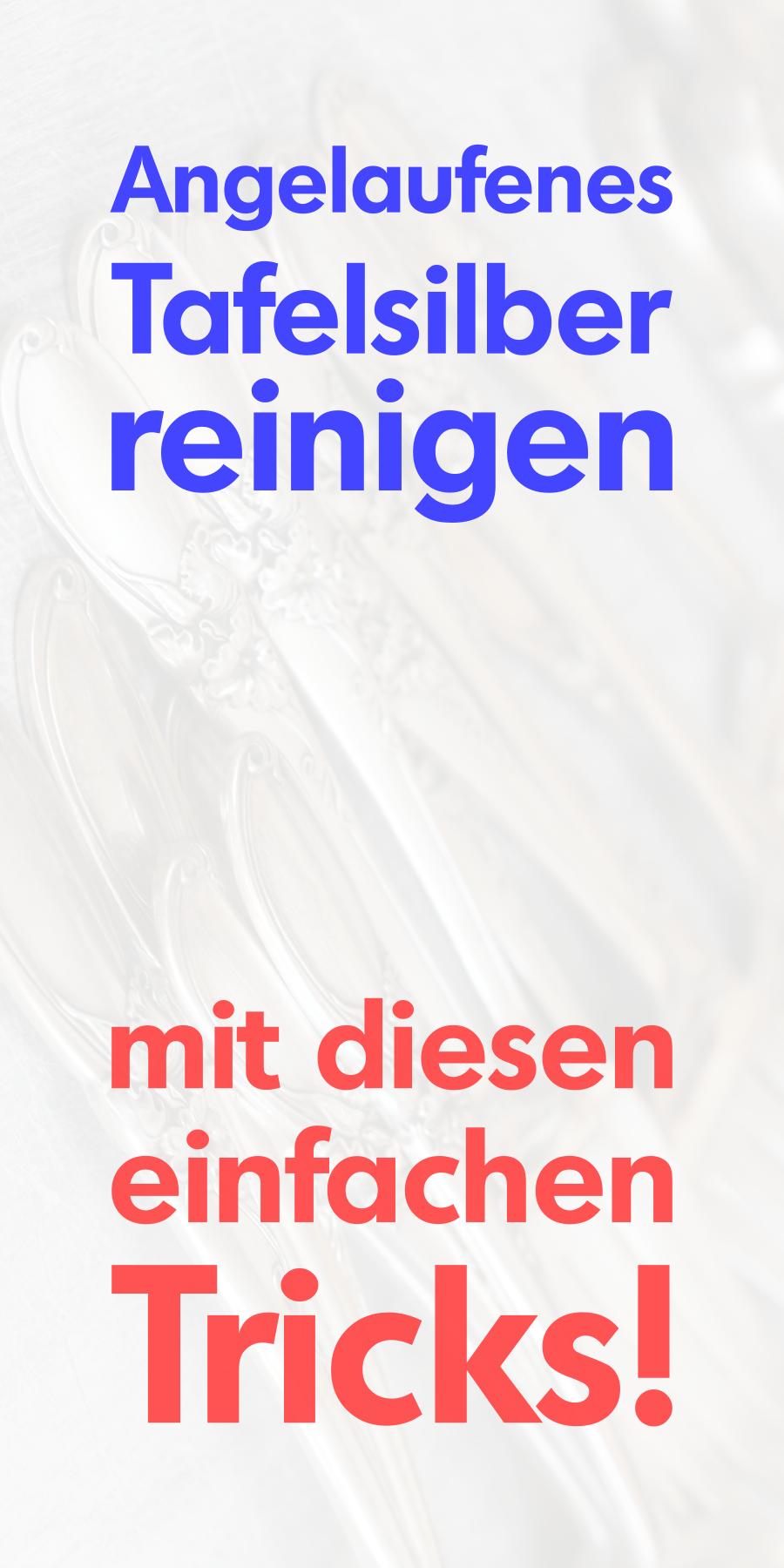 Besteck Aus Silber Reinigen Wie Du Angelaufenes Tafelsilber Fix Wieder Glänzen Lässt