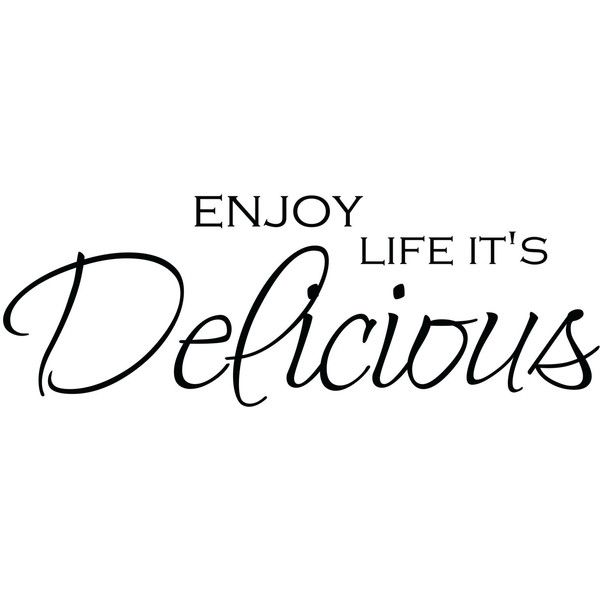 Enjoy Life It Is Delicious Wall Decor Sticker Free Shipping Vi00199 Kitchen Wall Quotes Kitchen Quotes Wall Quotes
