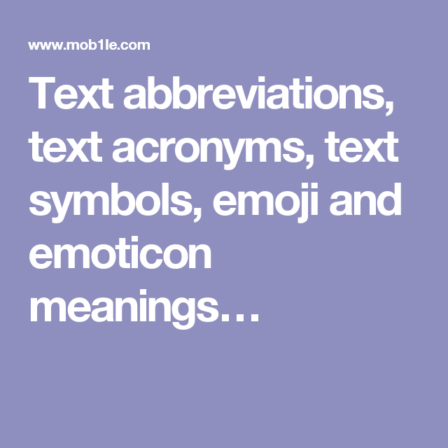 Text Abbreviations Text Acronyms Text Symbols Emoji And Emoticon