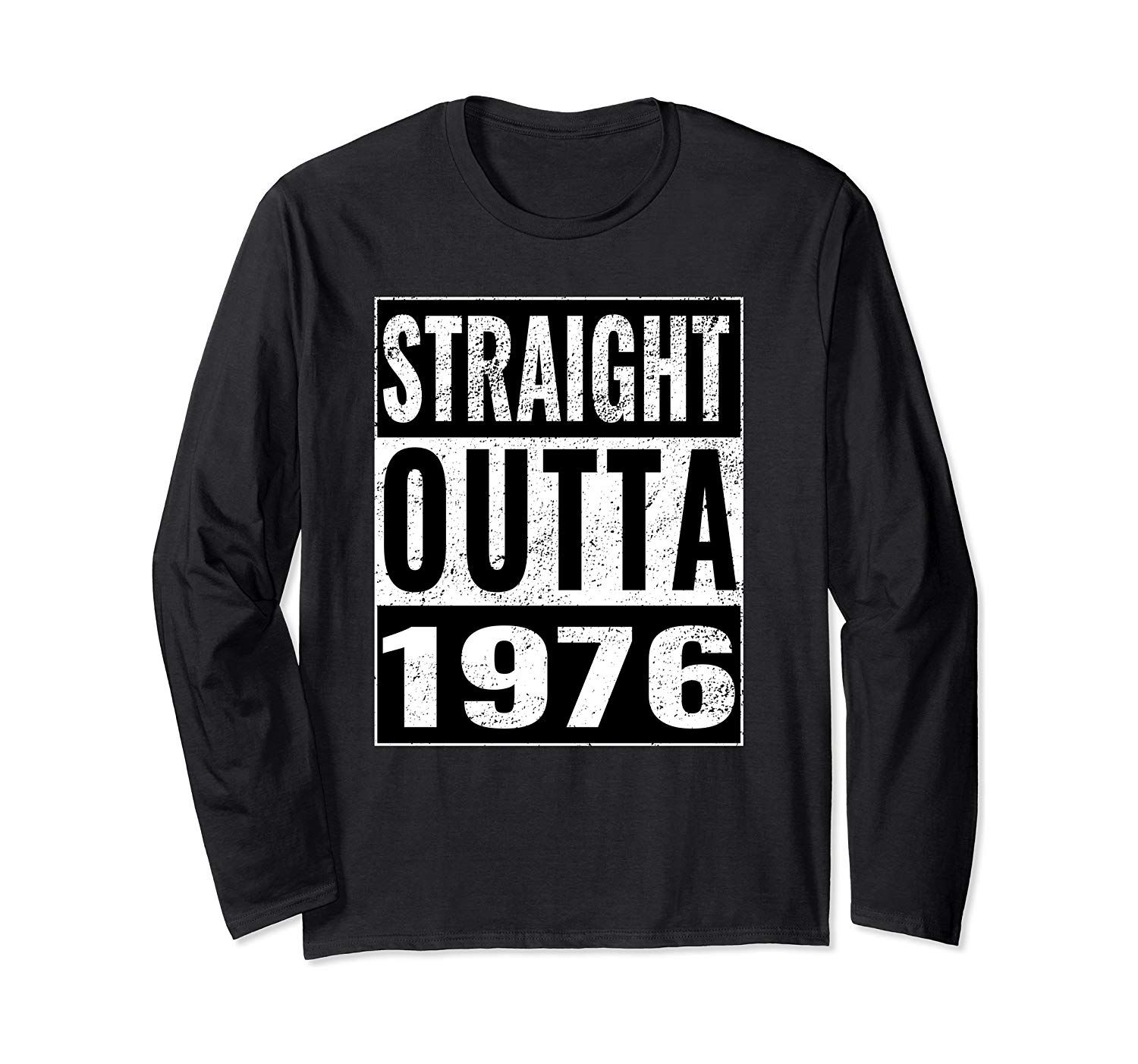 Straight Outta 1976 – Straight Out 1976 43rd Birthday Gift Long Sleeve T-Shirt #17thbirthday