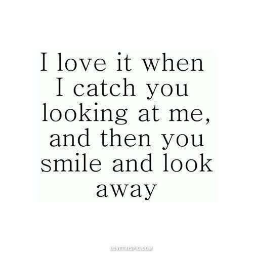 Image of: Love Quotes When You Look At Me Love Quotes Quotes Relationships Cute Quote Smile Love Quote Pinterest When You Look At Me Love Quotes Quotes Relationships Cute Quote