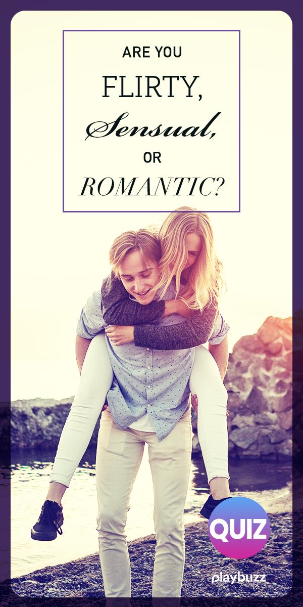 Are You Flirty, Sensual, or Romantic?   Single Life   Love