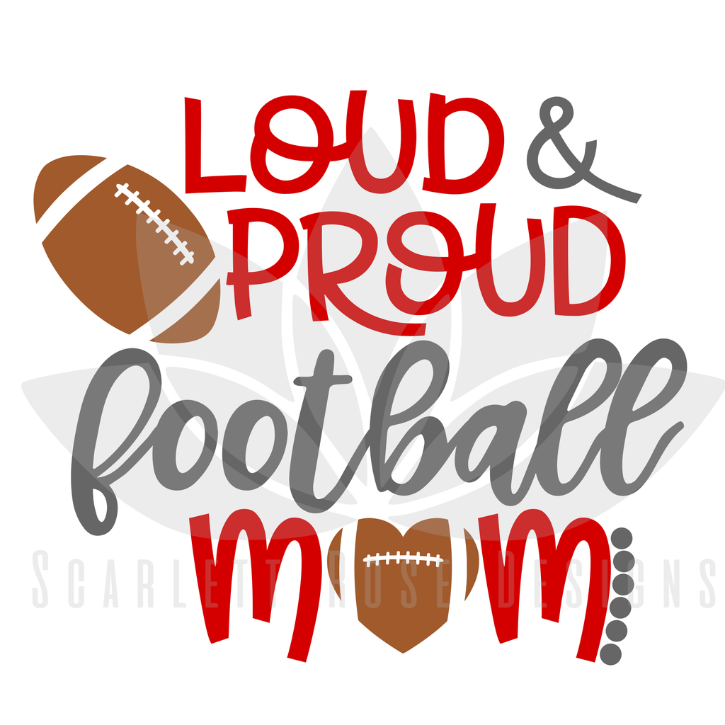 Loud and Proud Football Mom SVG Football mom shirts