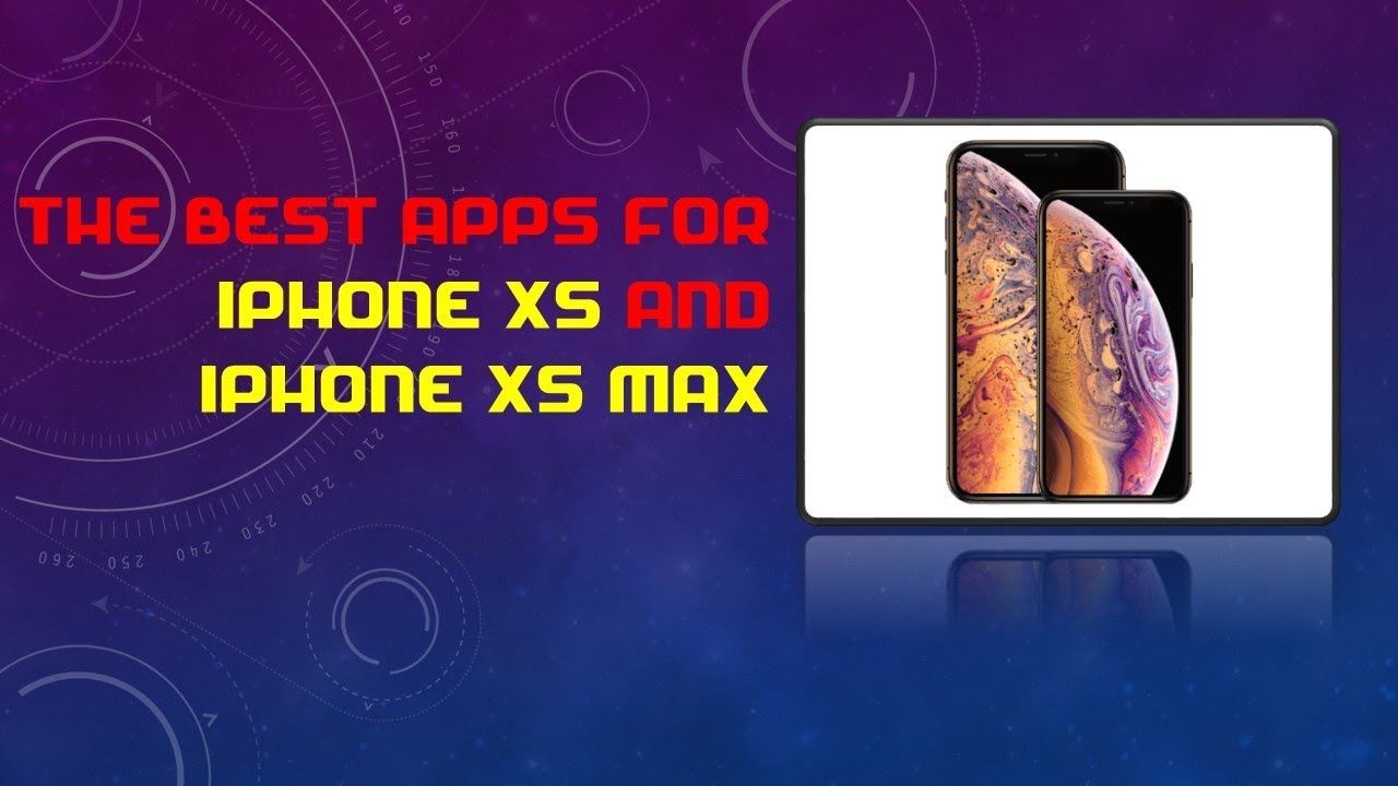 The Best Apps for iPhone XS and iPhone XS Max & iPhone XR | iPhone