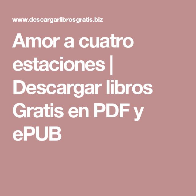 Amor A Cuatro Estaciones Descargar Libros Gratis En Pdf Y Epub