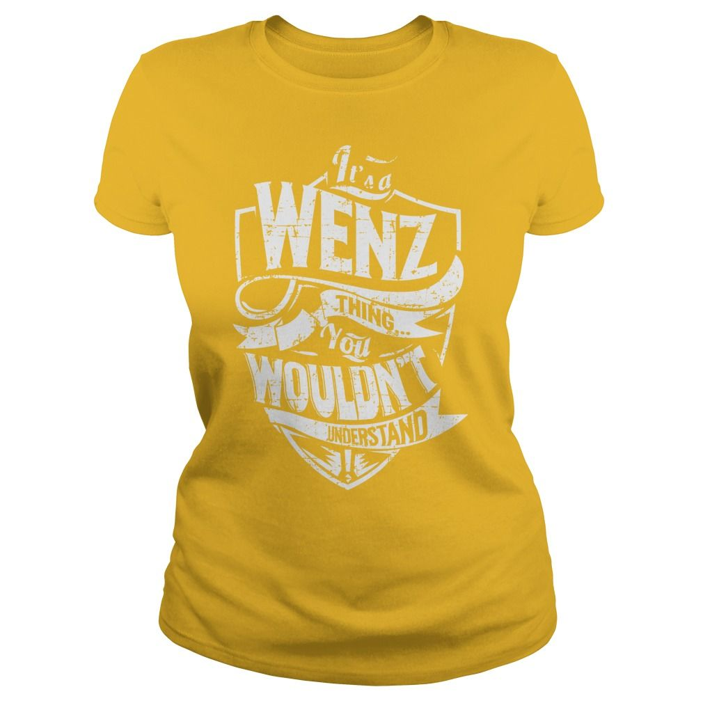 It's a WENZ Thing You Wouldn't Understand Name Shirts #gift #ideas #Popular #Everything #Videos #Shop #Animals #pets #Architecture #Art #Cars #motorcycles #Celebrities #DIY #crafts #Design #Education #Entertainment #Food #drink #Gardening #Geek #Hair #beauty #Health #fitness #History #Holidays #events #Home decor #Humor #Illustrations #posters #Kids #parenting #Men #Outdoors #Photography #Products #Quotes #Science #nature #Sports #Tattoos #Technology #Travel #Weddings #Women