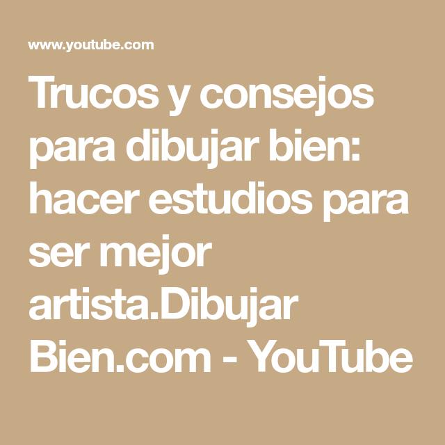 Trucos Y Consejos Para Dibujar Bien Hacer Estudios Para Ser Mejor Artista Dibujar Bien Com Youtube Motivacion De Vida Consejos Que Te Mejores