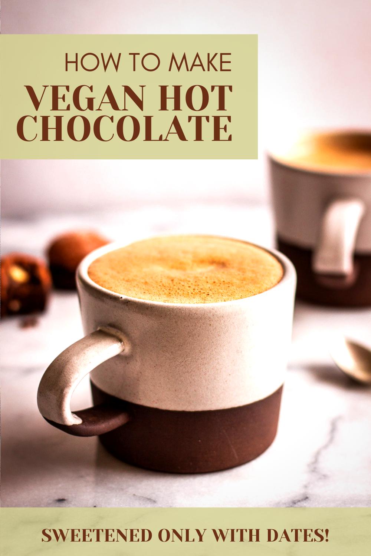 Diy Vegan Hot Chocolate Gluten Free Sugar Free Vancouver With Love Recipe In 2020 Dairy Free Drink Recipes Gluten Free Hot Chocolate Vegan Recipes Beginner